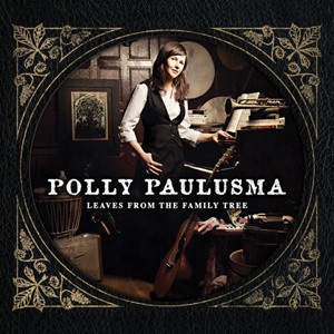 Polly Paulusma - Leaves From The Family Tree (LP, 180)