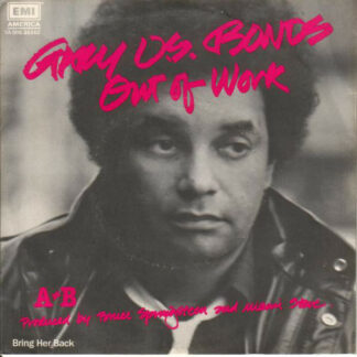 Gary U.S. Bonds - Out Of Work / Bring Her Back (7