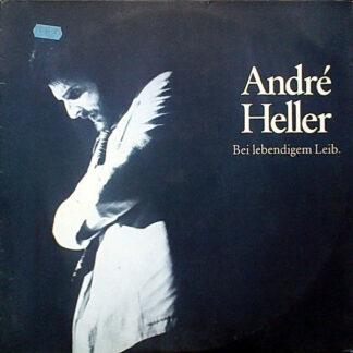 André Heller - Bei Lebendigem Leib (2xLP, Album, RE)