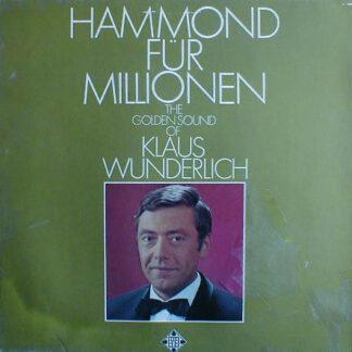 Klaus Wunderlich - Hammond Für Millionen - The Golden Sound Of Klaus Wunderlich (LP, Album, RE)