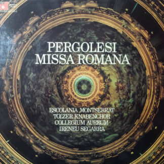 Escolania De Montserrat*, Tölzer Knabenchor, Collegium Aureum, Ireneu Segarra*, Giovanni Battista Pergolesi - Pergolesi Missa Romana (LP)
