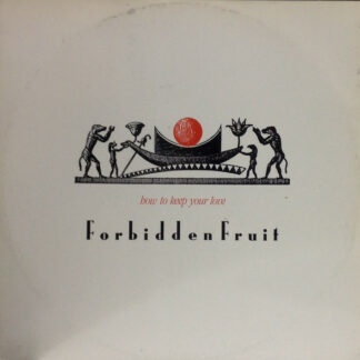 Forbidden Fruit - How To Keep Your Love (12