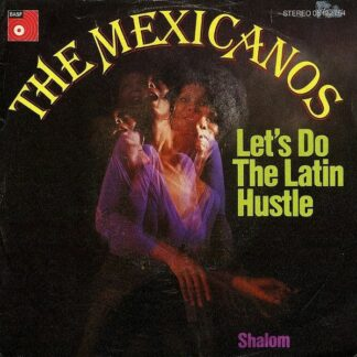 The Mexicanos* - Let's Do The Latin Hustle / Shalom (7