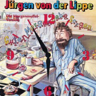 """Jürgen Von Der Lippe - Guten Morgen Liebe Sorgen (Die Morgenmuffel-Version) (12"""", Maxi)"""
