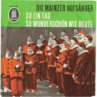 """Die Mainzer Hofsänger - So Ein Tag So Wunderschön Wie Heute (7"""", Single)"""