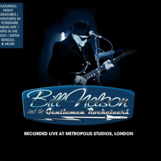 Bill Nelson And The Gentlemen Rocketeers - Recorded Live At Metropolis Studios, London (2xLP)