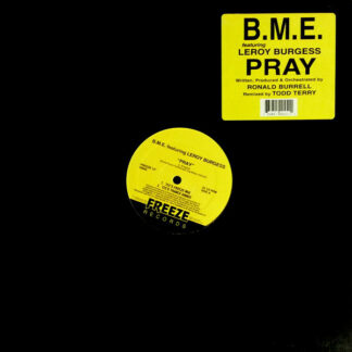 "B.M.E. Featuring Leroy Burgess - Pray (12"")"