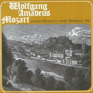 Wolfgang Amadeus Mozart - Aus Der Messe In C-moll / Salzburg 1783 (7