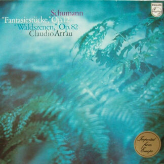 "Schumann* / Claudio Arrau - ""Fantasiestücke,"" Op. 12 / ""Waldszenen,"" Op. 82 (LP, Album)"