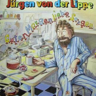 Jürgen Von Der Lippe - Guten Morgen Liebe Sorgen (LP, Album)