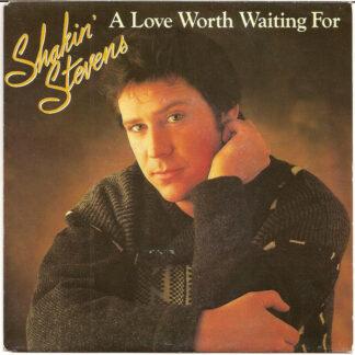 "Shakin' Stevens - A Love Worth Waiting For (7"", Single)"