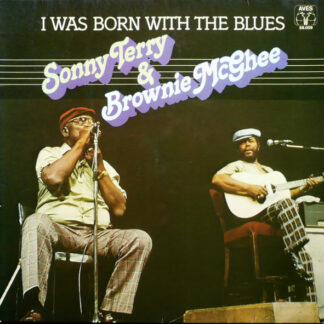 Sonny Terry & Brownie McGhee - I Was Born With The Blues (LP, Album)