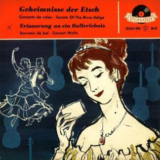 """Hermann Hagestedt Mit Seinem Großen Konzert-Orchester* - Erinnerung An Ein Ballerlebnis / Geheimnisse Der Etsch (7"""", EP)"""