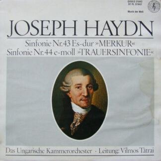 Haydn*, Ungarische Kammerorchester*, Vilmos Tátrai - Sinfonie Nr. 43 Es-Dur Merkur / Sinfonie Nr. 44 E-Moll Trauersinfonie (LP, Album, Mono)