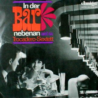 Trocadero Sextett - In Der Bar Nebenan Spielt Das Trocadero-Sextett (LP, Album, Mono)