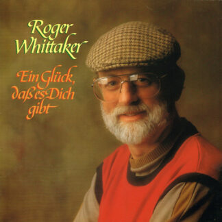 Roger Whittaker - Ein Glück, Daß Es Dich Gibt (LP, Album)