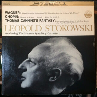 Leopold Stokowski With Houston Symphony Orchestra ; Wagner* ; Chopin* ; Thomas Canning - Wagner: Wotan's Fantasy; Chopin: Mazurka In A Minor; Thomas Canning's Fantasy (LP)