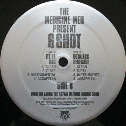 The Medicine Men Present 6 Shot - Itz Ya Dog / Ruthless Renegade (12