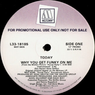 """Today - Why You Get Funky On Me (12"""", Promo)"""