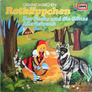 Gebrüder Grimm - Rotkäppchen / Der Fuchs Und Die Gänse / Allerleirauh (LP, Album)