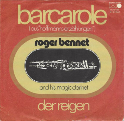 "Roger Bennet And His Magic Clarinet - Barcarole (Aus ""Hoffmanns Erzählungen"") (7"", Single)"