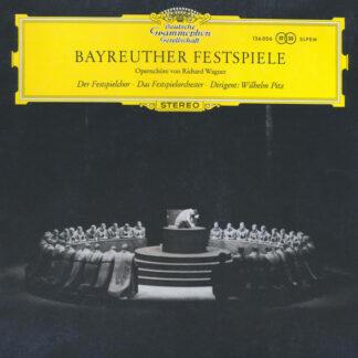 Richard Wagner - Der Festspielchor*, Das Festspielorchester* , Dirigent Wilhelm Pitz - Bayreuther Festspiele - Opernchöre (LP)