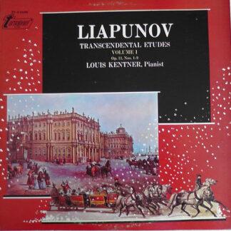 Liapunov* - Louis Kentner - Transcendental Etudes, Volume I (Op. 11, Nos. 1-9) (LP)