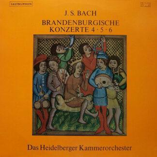 J. S. Bach*, Das Heidelberger Kammerorchester* - Brandenburgische Konzerte 4 • 5 • 6 (LP)