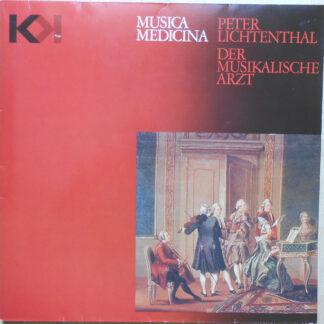 Peter Lichtenthal, Wolfgang Amadeus Mozart, Franzjosef Maier, Collegium Aureum - Musica Medicina - Der Musikalische Arzt (LP, Album, Gat)