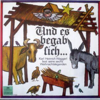 Karl Heinrich Waggerl - Und Es Begab Sich... - Karl Heinrich Waggerl Liest Seine Sechs Weihnachtslegenden (LP, Album, RE)