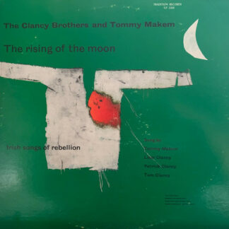 The Clancy Brothers & Tommy Makem - The Rising Of The Moon (Irish Songs Of Rebellion) (LP, Album, RE)