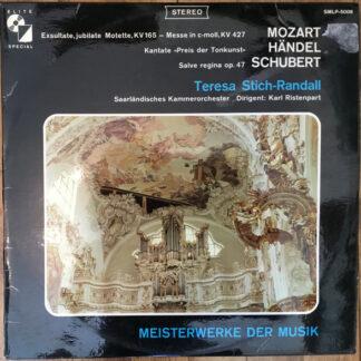 Teresa Stich-Randall, Karl Ristenpart, Saarländisches Kammerorchester*, Mozart*, Händel*, Schubert* - Exsultate, Jubilate Motette, KV 165 - Messe In C-Moll, KV 427 (LP)