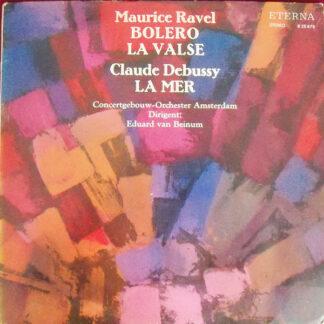 Maurice Ravel / Claude Debussy, Concertgebouw-Orchester Amsterdam*, Eduard van Beinum - Bolero / La Valse / La Mer (LP)