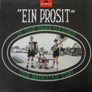 The Bavarian Trio - Ein Prosit: In The Beer Garden (LP, Album)