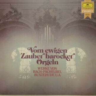 Bach*, Pachelbel*, Buxtehude* - Vom Ewigen Zauber Barocker Orgeln (LP, Album, Comp)
