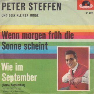 """Peter Steffen Und Sein Kleiner Junge - Wenn Morgen Früh Die Sonne Scheint / Wie Im September (7"""", Single, Mono)"""