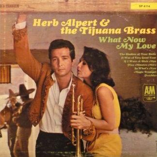 Herb Alpert & The Tijuana Brass - What Now My Love (LP, Album)
