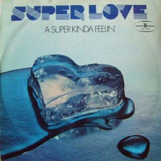 Super Love - A Super Kinda Feelin' (LP, Album)