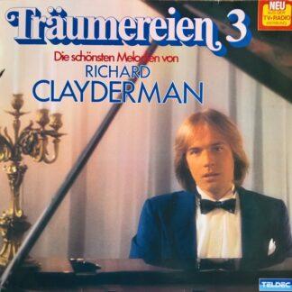 Richard Clayderman - Träumereien 3 • Die Schönsten Melodien Von Richard Clayderman (LP, Album)