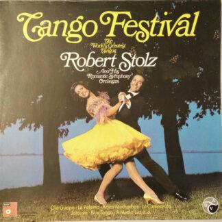 Robert Stolz And His Romantic Symphony Orchestra - Tango Festival (LP, Album, Club, S/Edition)