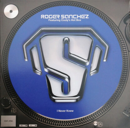 Roger Sanchez Featuring Cooly's Hot Box - I Never Knew (12