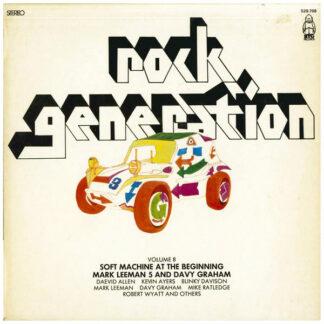 Soft Machine + Mark Leeman 5* & Davy Graham - Rock Generation Volume 8 - Soft Machine At The Beginning, Mark Leeman 5 And Davy Graham (LP, RE)