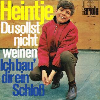 """Heintje - Du Sollst Nicht Weinen / Ich Bau' Dir Ein Schloß (7"""", Single, Mono, Son)"""