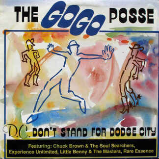 """The Go Go Posse - D.C. Don't Stand For Dodge City (12"""")"""