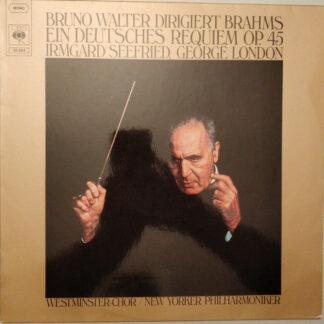 Brahms* - Bruno Walter / New York Philharmonic*, Irmgard Seefried • George London (2) • Westminster-Chor* - Ein Deutsches Requiem Op. 45 (LP, RE)