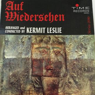 Kermit Leslie And His Orch.* - Auf Wiedersehen (LP, Album, Promo)