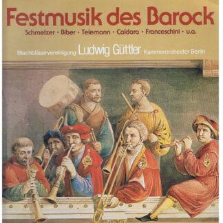 Blechbläservereinigung Ludwig Güttler, Kammerorchester Berlin, Hartmut Haenchen - Festmusik Des Barock (LP, Club)
