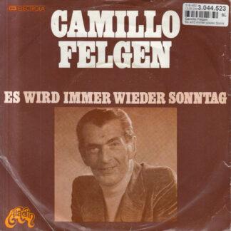 """Camillo Felgen - Es Wird Immer Wieder Sonntag (7"""", Single)"""