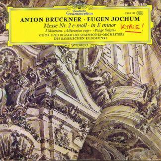 """Anton Bruckner, Eugen Jochum, Chor* Und Bläser Des Symphonie-Orchesters Des Bayerischen Rundfunks* - Messe Nr. 2 E-Moll/ In E Minor, 2 Motetten: """"Afferentur Regi"""" - """"Pax Linguae"""" (LP)"""