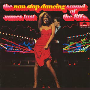 James Last - The Non Stop Dancing Sound Of The 80's (LP, Album)